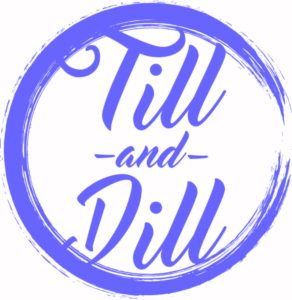 Till and Dill